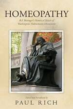Homeopathy: B.F. Bittinger's Historical Sketch of Washington's Hahnemann Monumen