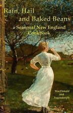 Rain, Hail, and Baked Beans : A New England Seasonal Cook Book by Duncan...