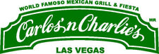 $25 DINING AND DRINKING AT CARLOS'N CHARLIE'S MEXICAN BAR & RESTAURANT LAS VEGAS