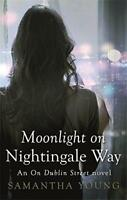 Moonlight on Nightingale Way (On Dublin Street) by Young, Samantha, NEW Book, FR