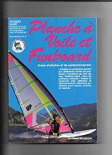 Planche à voile et Funboard, guide d'initiation et de perfectionnement