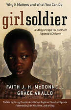 Good, Girl Soldier: A Story of Hope for Northern Uganda's Children, McDonnell, F