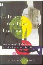The Inner World of Trauma: Archetypal Defences of the Personal Spirit (Near Eas
