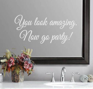You look amazing. Now go party! Wedding Bathroom Mirror Sticker Vinyl Decal (b)