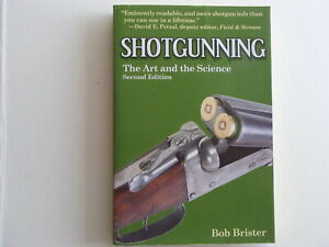 Shotgunning, The Art and the Science, by Bob Brister