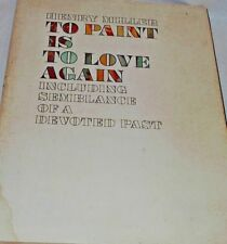 """Henry Miller """"TO PAINT IS TO LOVE AGAIN"""" 1968 HCDJ 1st Semblance of Devoted Past"""