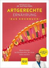 Artgerechte Ernährung - Das Kochbuch|Matthias Riedl; Anna Cavelius|Deutsch