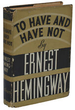 To Have and Have Not ~ by ERNEST HEMINGWAY ~ First Edition ~ 1937 ~ 1st Printing