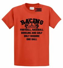 Racing Other Sports Require One Ball Funny T Shirt Racer Car Track Tee Shirt