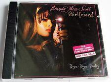 BRANDY MOSS-SCOTT - GIRLFRIEND - BYE BYE BABY - CD PROMO SINGLE -  STILL SEALED