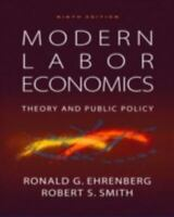 Modern Labor Economics: Theory and Public Policy (9th Edition) by Ehrenberg, Ro
