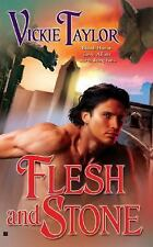 Flesh and Stone by Vickie Taylor (2006, Paperback)