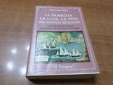Giuseppe Pitrè LA FAMIGLIA LA CASA LA VITA DEL POPOLO SICILIANO Vespro 1978