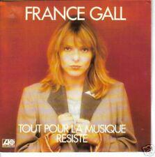 FRANCE GALL-TOUT POUR LA MUSIQUE + RESISTE SINGLE