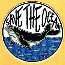 ⫸ SAVE THE OCEAN Embroidered Iron-on Patch, Whale Environment Sea Life - NEW D8