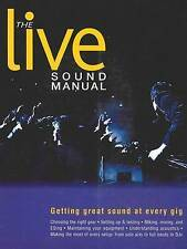 The Live Sound Manual: Getting Great Sound at Every Gig, Ben Duncan, Good Book