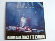 """W.A.S.P CHAINSAW CHARLIE 12"""" SINGLE 3D INNER IN EXCELLENT CONDITION"""