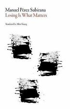 Spanish Literature: Losing Is What Matters by Manuel Pérez Subirana (2016,...