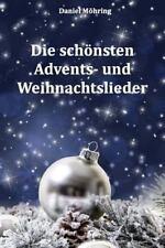 Die Schönsten Advents- und Weihnachtslieder by Daniel Möhring (2015, Paperback)