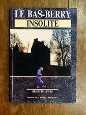 Brigitte Lucas LE BAS-BERRY INSOLITE Nouvelle République 1991