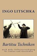Bartitsu Techniken : Noch Mehr Selbstverteidigung Für Ladies Und Gentlemen, P...
