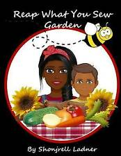 Reap What You Sew Garden by Shonjrell Ladner (Paperback, 2016)
