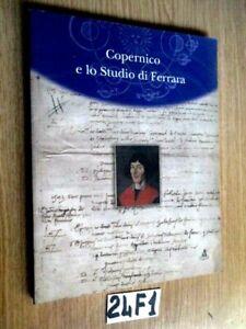 FERRARA   Luigi Pepe  Copernico e lo Studio di Ferrara, Ed. Clueb, 2003   (24F1)