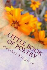 Little Book of Poetry by Heather Kingston (2016, Paperback)