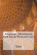NEW Azadari ; Mourning for Imam Hussain (as) by Talee