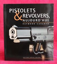 Pistolets et revolvers d'aujourd'hui - Caranta Raymond - Livre - Occasion