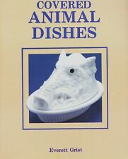 Antique Glass Covered Animal Dishes - Makers Values + Reproductions / Book