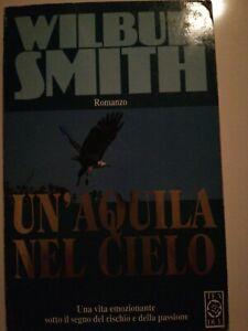 UN'AQUILA NEL CIELO - WILBUR SMITH -  2000