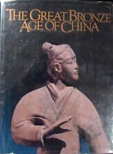 THE GREAT BRONZE AGE OF CHINA - EDITED BY WAN FONG