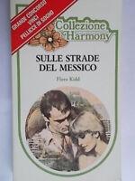 Sulle strade del MessicoKidd floraharmony romanzi rosa amore storici oroscopo