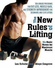 New Rules of Lifting : Six Basic Moves for Maximum Muscle by Lou Schuler and Al…