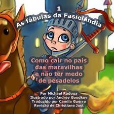 As Fábulas Da Fasielândia: As Fábulas Da Fasielândia - 1 : Como Cair No País...