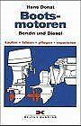 Bootsmotoren - Diesel und Benzin. Kaufen - fahren - pfle... | Buch | Zustand gut