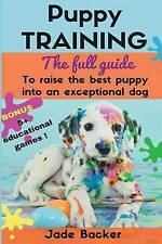 Puppy Training: The full guide to house breaking your puppy with crate training,