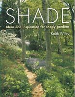 SHADE - Ideas & Insiration for shady gardens - Keith Wiley **BRAND NEW COPY**