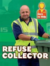 Here to Help: Refuse Collector by Franklin Watts and Rachel Blount (2016,...