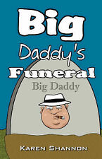 NEW Big Daddy's Funeral by Karen Shannon