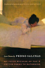 Love Poems by Pedro Salinas: My Voice Because of You and Letter Poems to Katherine by Pedro Salinas (Hardback, 2010)