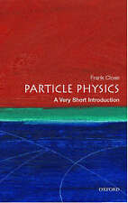 Particle Physics: a Very Short Introduction: A Very Short Introduction by Frank
