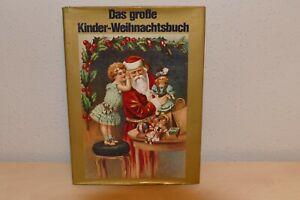 Das große Kinder Weihnachtsbuch - Kinderweihnacht - einst und jetzt