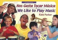 We Like to Play Music - Spanish / English Edition (World Health (Hohm Press)) by
