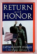 RETURN WITH HONOR-POW-CAPTAIN SCOTT O'GRADY-SIGNED 1ST-HB-EXCELLENT CONDITION
