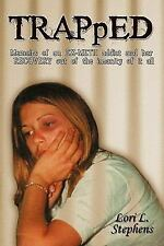 TRAPpED: Memoirs of an EX-METH addict and her RECOVERY out of the insanity of it