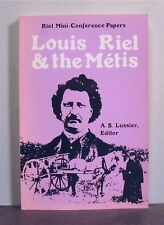 Louis Riel and the Metis, Conference Papers, Rebellion, 1870, 1885