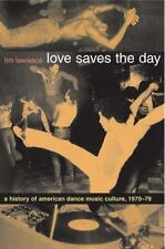 Love Saves the Day : A History of American Dance Music Culture, 1970-1979 by...