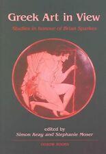Greek art in view: Essays in honour of Brian Sparkes, Keay, Simon, Moser, Stepha